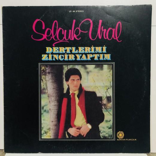SELÇUK URAL - DERTLERİMİ ZİNCİR YAPTIM LP