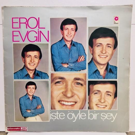 EROL EVGİN - İŞTE ÖYLE BİR ŞEY LP