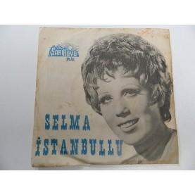 SELMA İSTANBULLU -Hayatımı Sen Mahvettin / Sen Yoksun Diye 0759