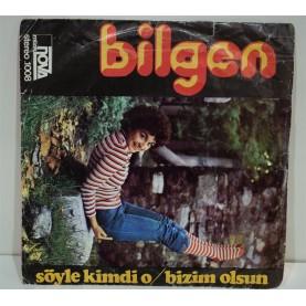BİLGEN - Söyle Kimdi O / Bizim Olsun03043