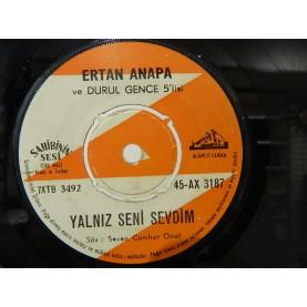ERTAN ANAPA - Yalnız Seni Sevdim / Sokağından Geçtim 02770