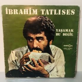 İBRAHİM TATLISES - YAŞAMAK BU DEĞİL LP