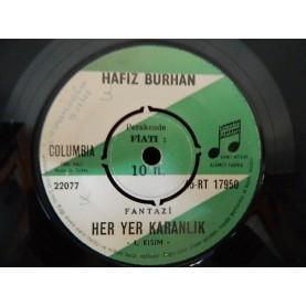 HAFIZ BURHAN -Her Yer Karanlık (1) / Her Yer Karanlık (2) Tas Plagin 45lik Versiyonu.0998