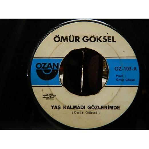 ÖMÜR GÖKSEL - Yaş Kalmadı Gözlerimde / Sensiz 02615