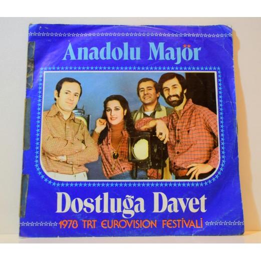 ANADOLU MAJÖR - DOSTLUĞA DAVET - TAKALAR - 1978 EUROVİSİON FESTİVALİ 45 LİK